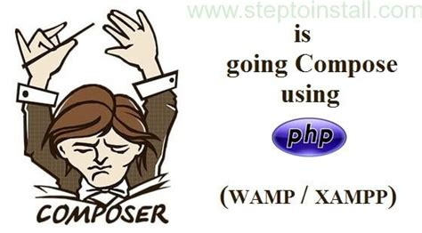 installing composer xp install composer using wamp xampp on windows