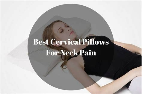 best pillow for neck pain reviews buying guide pillowbedding com best neck pain support cervical pillows 2018 no more