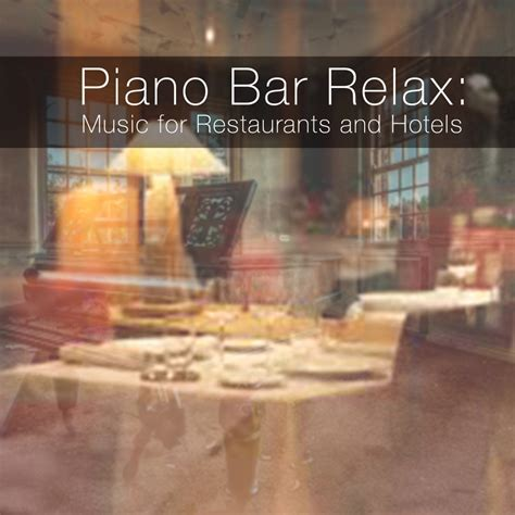 piano bar for restaurants and hotels spotify playlist