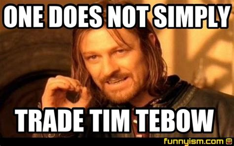 Tim Meme - one does not simply trade tim tebow meme factory