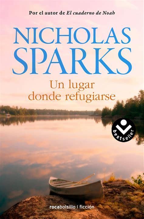libro un lugar incierto fg9788466319782 un lugar donde refugiarse nicholas sparks roca libros