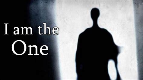 I Am The quot i am the one quot creepypasta