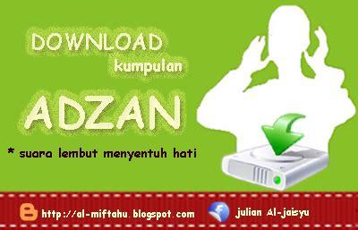 download mp3 adzan menyentuh hati download adzan dengan suara yang lembut menyentuh hati