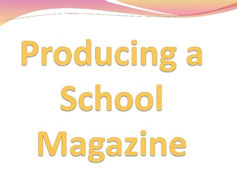 designing a magazine layout hands on workshop school magazine powerpoint