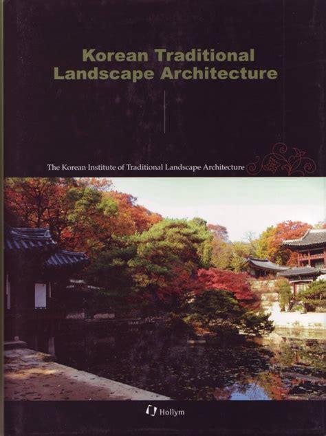 Landscape Architecture Korea Korean Traditional Landscape Architecture Hollym