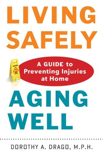 for healthy aging a guide to lifelong well being books living safely aging well a guide to preventing injuries