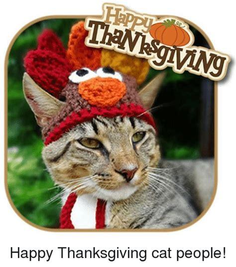 Thanksgiving Cat Meme - happy thanksgiving cat people meme on sizzle