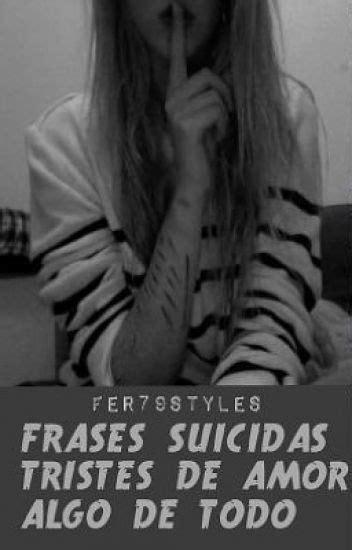 imagenes suicidas y tristes frases suicidas tristes de amor algo de todo