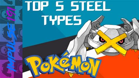 best steel type top 5 steel type w impulse191