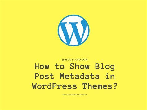 x theme blog metadata how to show blog post metadata in your wordpress themes