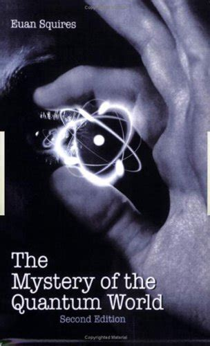 libro the mystery of the zeteticismo euan squires y su libro the mystery of the quantum world examinando las