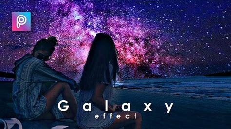 tutorial edit foto keren picsart edit foto keren cara edit foto langit galaxy dg picsart