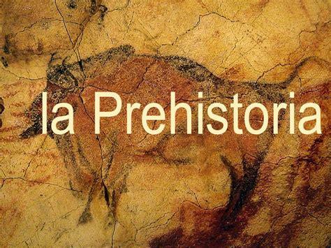 prehistoria i las 8499611680 la prehistoria ppt video online descargar