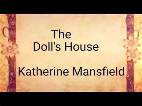 katherine mansfield the doll s house the doll s house by katherine mansfield youtube
