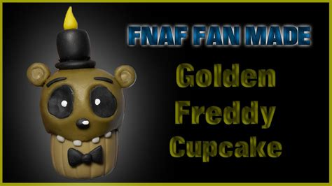 how to make fan made videos fnaf fan made golden freddy cupcake polymer clay tutorial