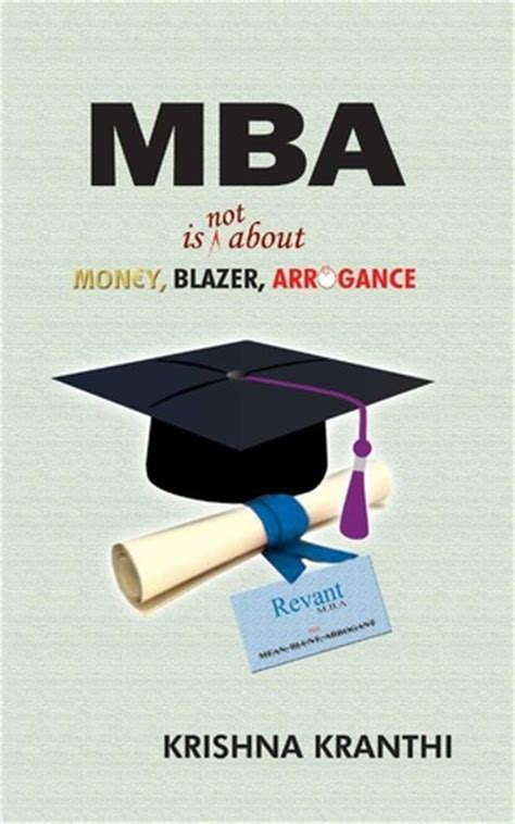 Mba Friends Quotes by Mba Is Not About Money Blazer Arrogance By Krishna