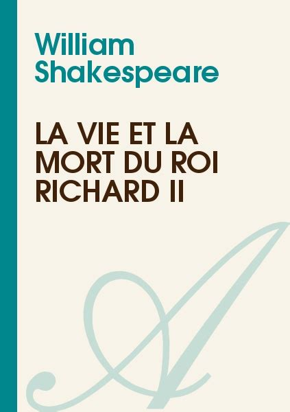 la mort du roi 2330028105 la vie et la mort du roi richard ii william shakespeare texte int 233 gral th 233 226 tre atramenta