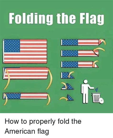 Flag Meme - folding the flag how to properly fold the american flag