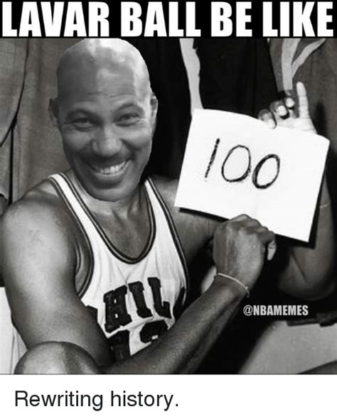 Lavar Ball Memes - lavar ball be like voo rewriting history nba meme on sizzle