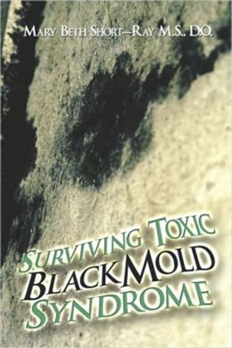 Mold Detox Books by Surviving Toxic Black Mold By Beth