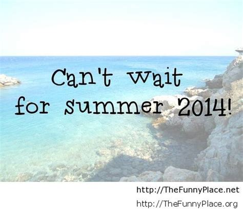 10 Reasons I Cant Wait For Summer by Summer 2014 Thefunnyplace
