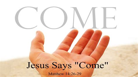 a to come jesus says come matthew 14 26 29 warwood christian church
