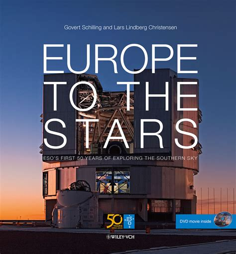 the european book of book europe to the stars eso s first 50 years of exploring the southern sky coffee table