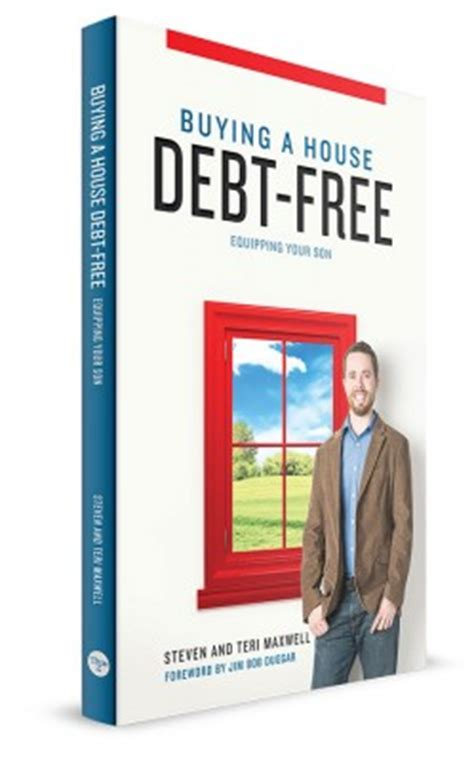 how to buy a house debt free buying a house debt free a book giveaway maxwell family blog