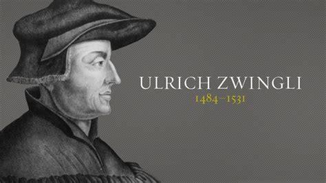 ulrich swingli ulrich zwingli christian history