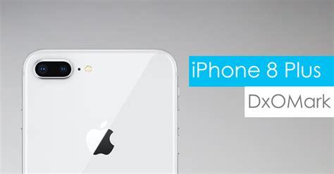 dxomark iphone 8 plus has best smartphone