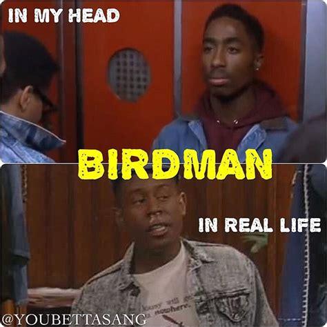 Birdman Meme - respekmyname 25 funniest birdman memes