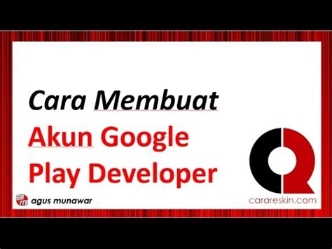 membuat akun google youtube cara membuat akun google play developer carareskin com