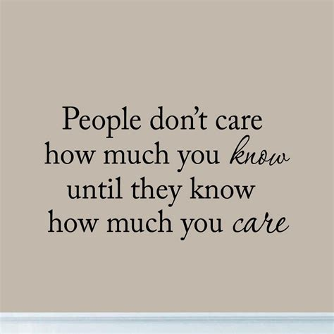 don t care how much you until they how