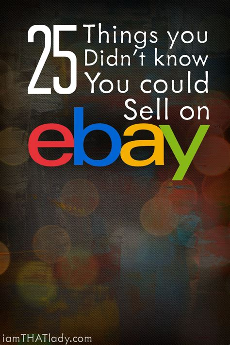 Best Things To Sell Online To Make Money 2017 - 25 things you didn t know you could sell on ebay