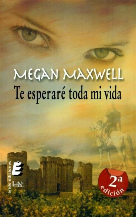 te esperar 233 toda mi vida megan maxwell libros que vale la pena leer