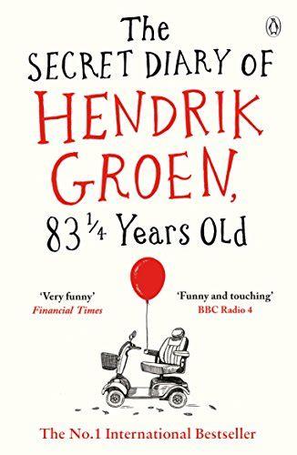 the secret diary of hendrik groen review the secret diary of hendrik groen 83 1 4 years