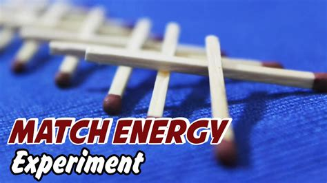 on science science experiment match energy experiment