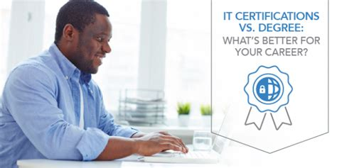 Capella Mba Healthcare Management by It Certifications Vs Degree What S Better For Your