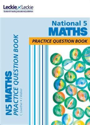 national 5 maths practice national 5 maths practice question book by leckie leckie waterstones