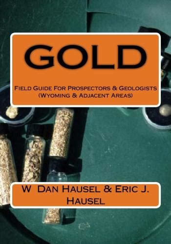 prospector s field book and guide in the search for and the easy determination of ores and other useful minerals classic reprint books gold prospects gold field guide for prospectors