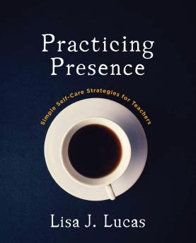 practicing presence simple self care strategies for