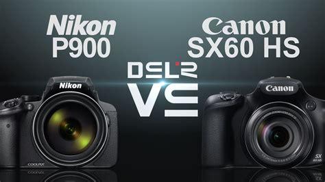 Canon Sx60 Hs X Nikon P900 by Nikon Coolpix P900 Vs Canon Powershot Sx60 Hs