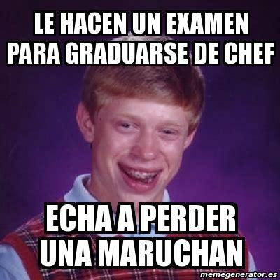 Chef Meme Generator - meme bad luck brian le hacen un examen para graduarse de