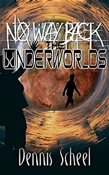 no way back books no way back the underworlds by dennis scheel just