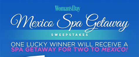 Womans Day Magazine Sweepstakes - woman s day mexico spa getaway sweepstakes