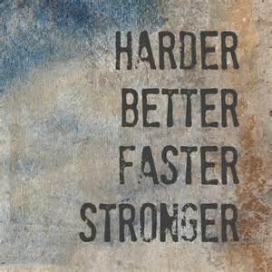 harder better faster stronger harder better faster stronger diy