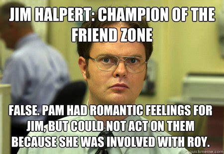 Pamela Meme - jim halpert chion of the friend zone false pam had