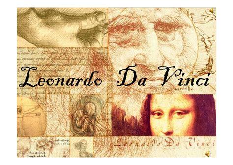 Leonardo Vita E Opere Leonardo Da Vinci Powerpoint