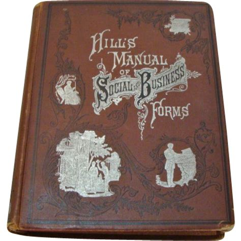 hill s manual of social and business forms a guide to correct writing showing how to express written thought plainly rapidly elegantly and correctly classic reprint books 1895 edition quot hill s manual of social and