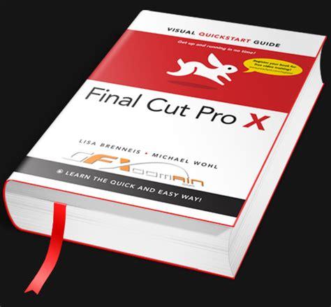 final cut pro blog final cut pro x visual quickstart guide gfxdomain blog